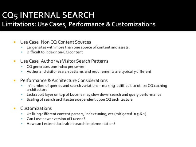   Use Case: Non CQ Content Sources      Use Case: Author v/s Visitor Search Patterns      CQ generates one index pe...