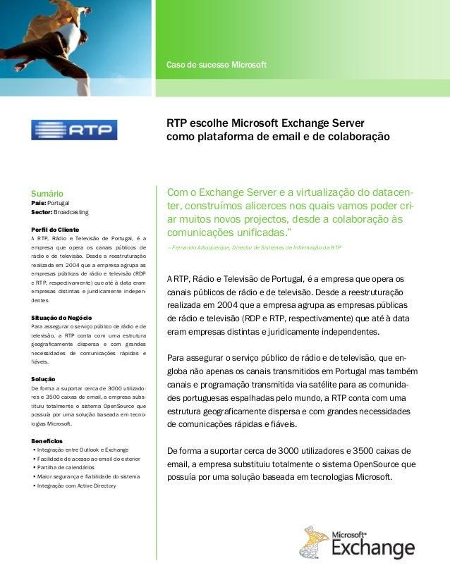 Caso de sucesso Microsoft                                                 RTP escolhe Microsoft Exchange Server           ...