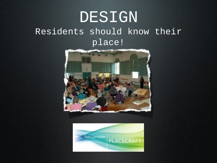 DESIGNResidents should know their           place!