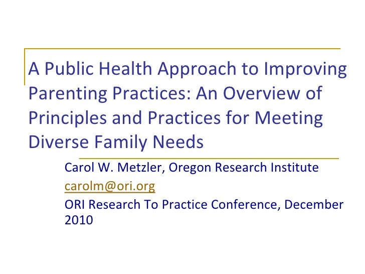A Public Health Approach to Improving Parenting Practices: An Overview of Principles and Practices for Meeting Diverse Fam...