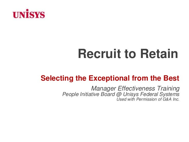 Recruit to RetainSelecting the Exceptional from the Best                Manager Effectiveness Training     People Initiati...