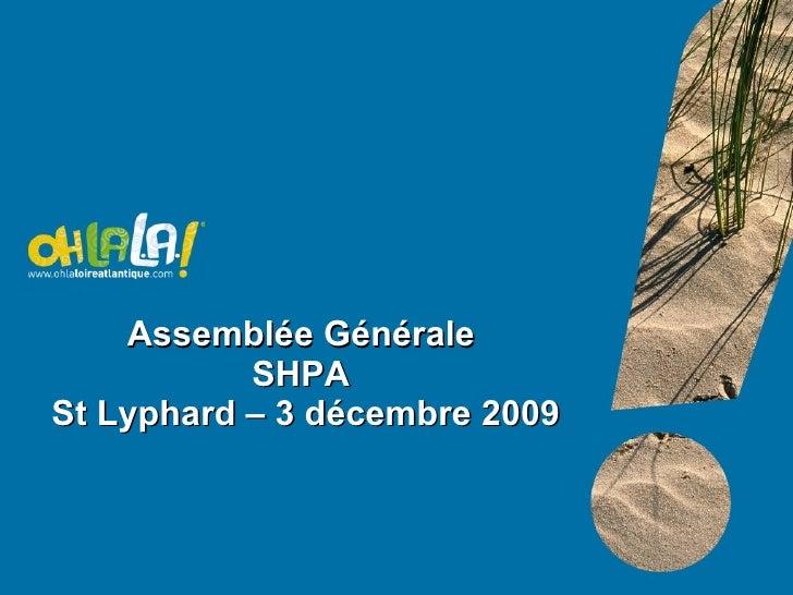 Assemblée Générale  SHPA  St Lyphard – 3 décembre 2009