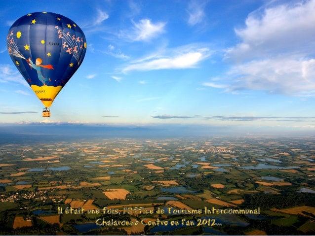 Office de Tourisme Intercommunal Chalaronne CentrePlace du Champ de Foire01400 CHATILLON-SUR-CHALARONNETél. 04 74 55 02 27...