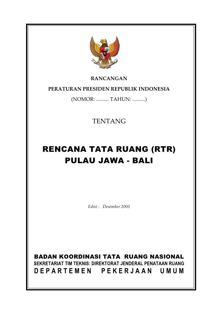 RANCANGAN     PERATURAN PRESIDEN REPUBLIK INDONESIA              (NOMOR: .......... TAHUN: ..........)                    ...