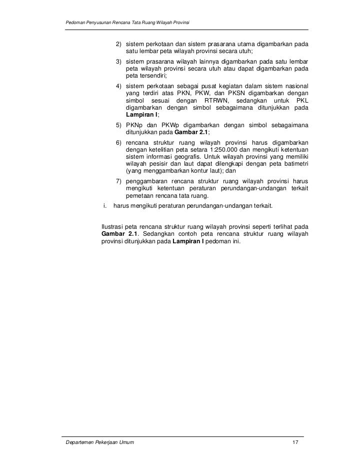 Pedoman Penyusunan Rencana Tata Ruang Wilayah Provinsi                      2) sistem perkotaan dan sistem prasarana utama...