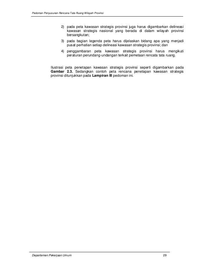Pedoman Penyusunan Rencana Tata Ruang Wilayah Provinsi                      2) pada peta kawasan strategis provinsi juga h...