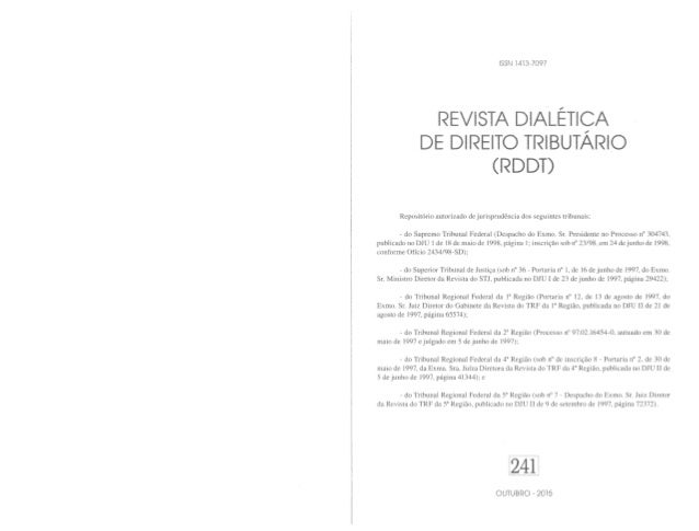 ISSN 1413-7097 REVISTA DIÁLÉTICA DE DIREITO TRIBUTÁRÍQ (RDDT) Repositório autorizado de jurisprudência dos seguintes tribu...