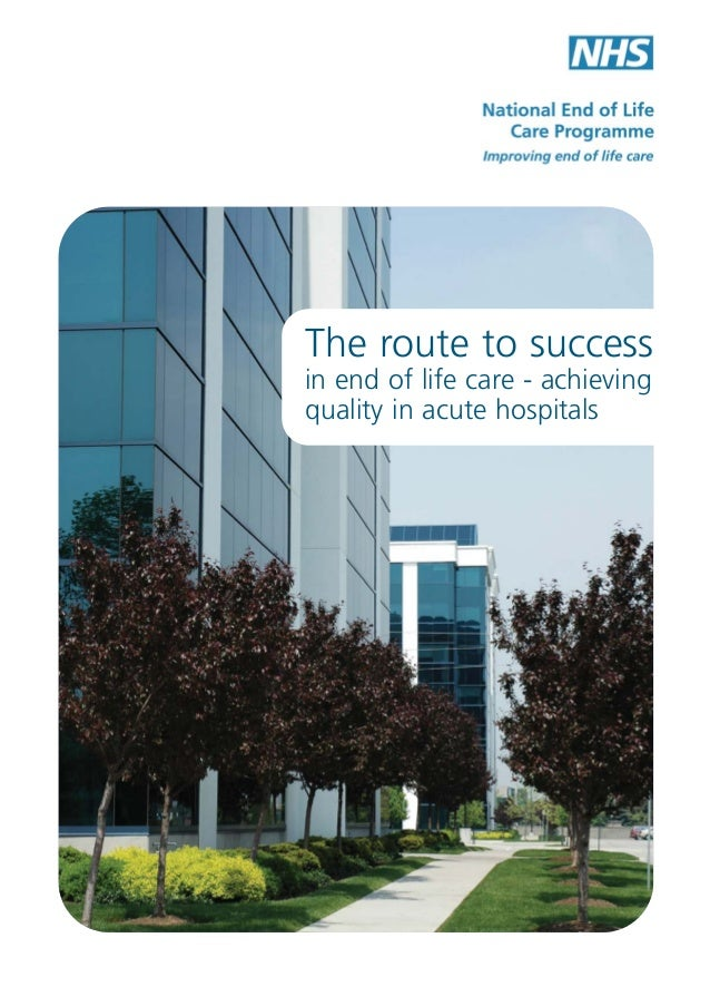 The route to success in end of life care - achieving quality in acute hospitals