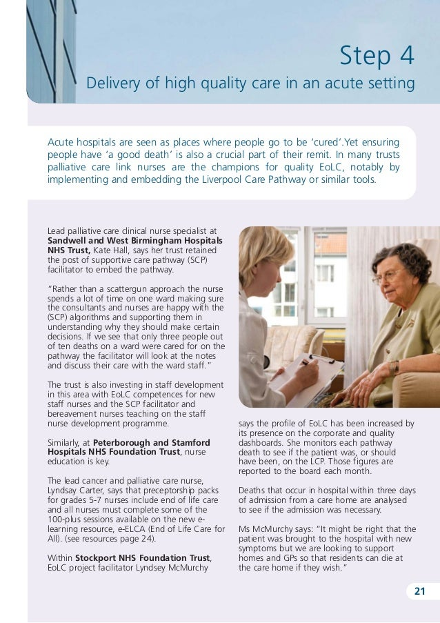 palliative care within the acute care setting Establishing the appropriate levels of provision for specialist palliative care, within the acute hospital setting, is a matter of importance for those seeking to purchase and provide such services.