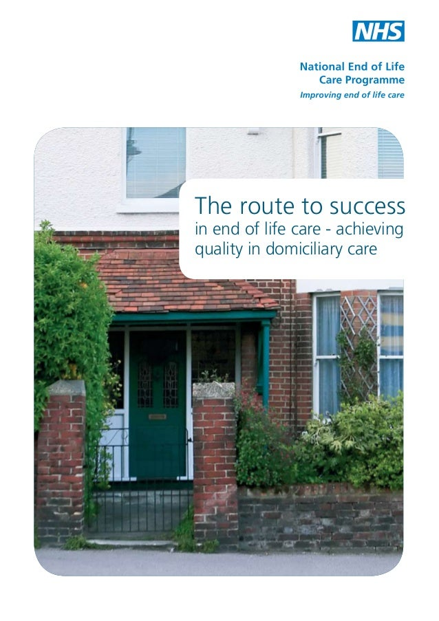 The route to success in end of life care - achieving quality in domiciliary care