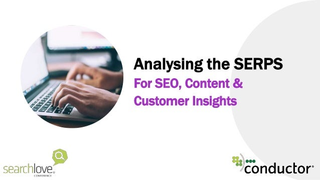 Analysing the SERPS For SEO, Content & Customer Insights