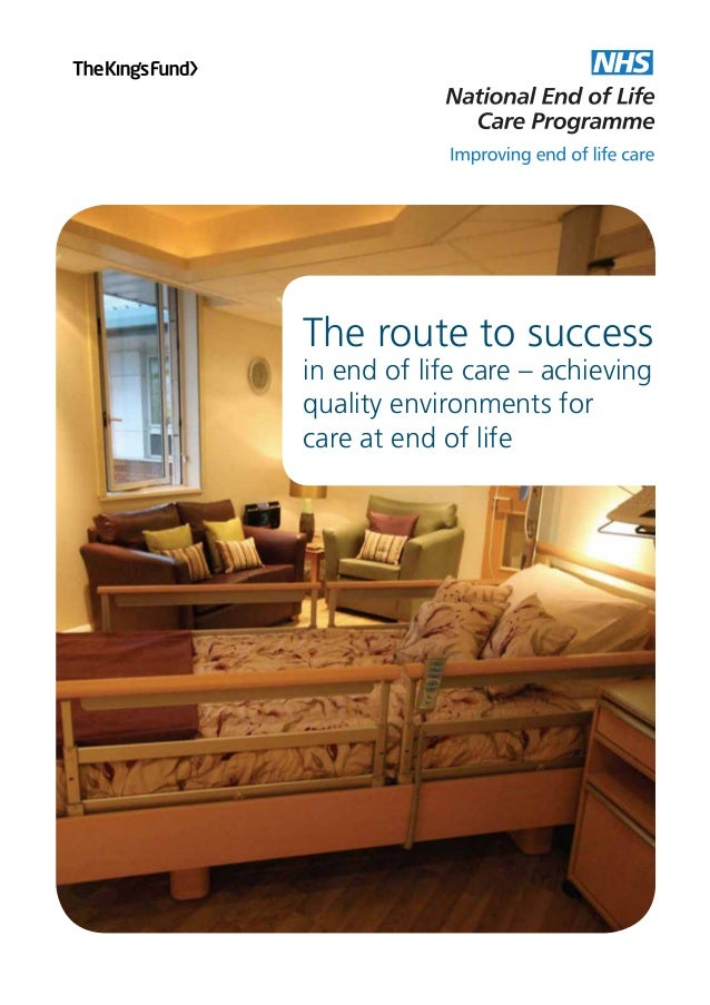 National End of Life Care Programme improving end of life care  The routeto Success Routes to success in end of life care ...