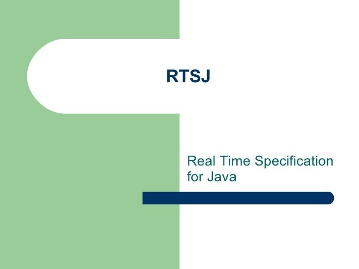 RTSJ Real Time Specification for Java