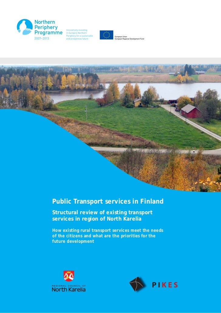 Public Transport services in FinlandStructural review of existing transportservices in region of North KareliaHow existing...