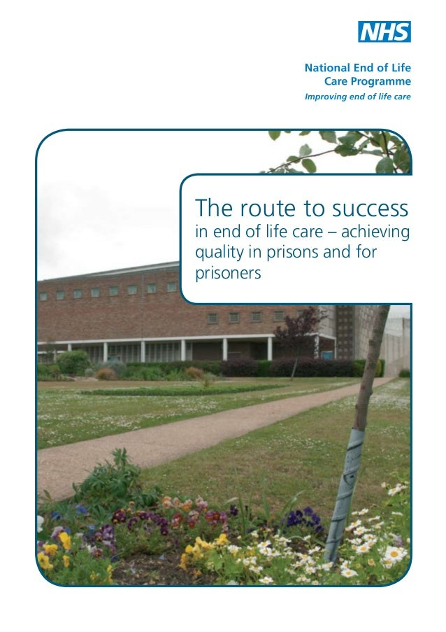 The route to success  in end of life care – achieving quality in prisons and for prisoners