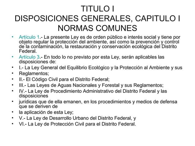 TITULO I    DISPOSICIONES GENERALES, CAPITULO I             NORMAS COMUNES•   Artículo 1.- La presente Ley es de orden púb...