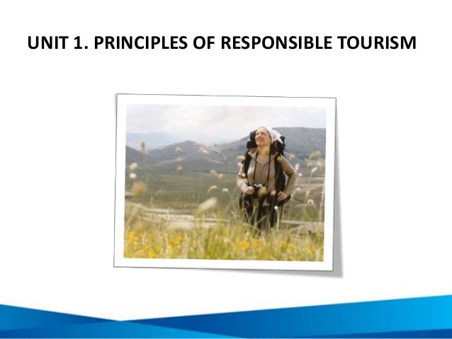 principles of tourism Sustainable development conceptual framework in tourism industry context in taiwan: resource based view chih-wen wu efforts to create universal principles of sustainable tourism development have also come under criticism as understanding sustainable systems.