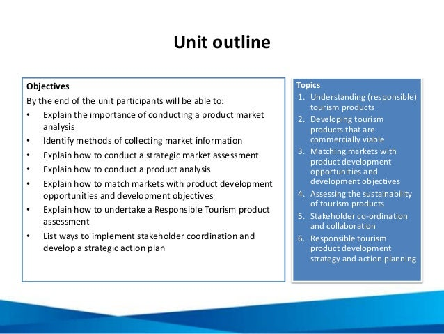Unit outline Objectives By the end of the unit participants will be able to: • Explain the importance of conducting a prod...