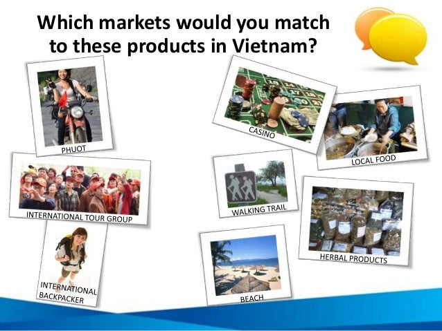 Which markets would you match to these products in Vietnam?