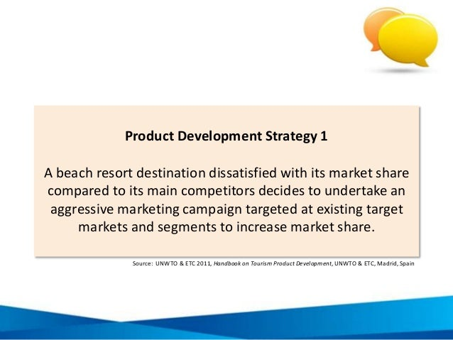 Product Development Strategy 1 A beach resort destination dissatisfied with its market share compared to its main competit...