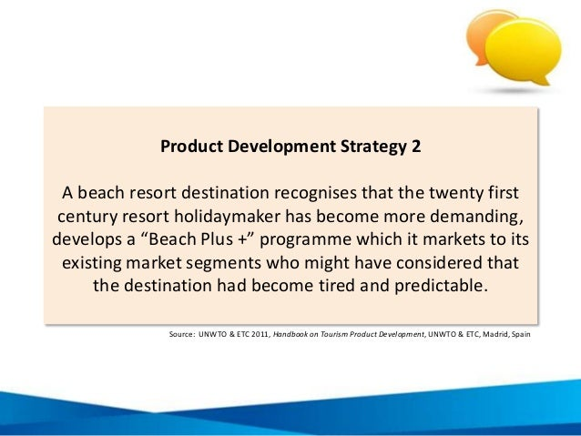 Product Development Strategy 2 A beach resort destination recognises that the twenty first century resort holidaymaker has...