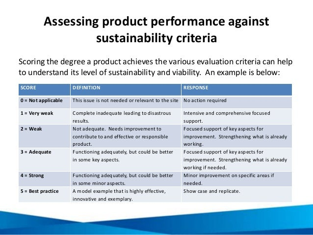 Assessing product performance against sustainability criteria Scoring the degree a product achieves the various evaluation...