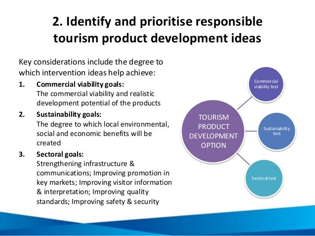 2. Identify and prioritise responsible tourism product development ideas Key considerations include the degree to which in...