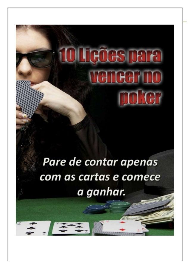 10 Lições Para Vencer no Poker – PokerNaChapa.com.br Conteúdo Introdução.....................................................