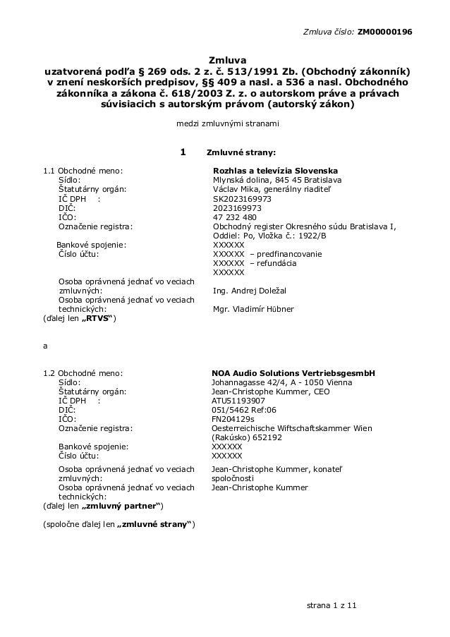 Zmluva číslo: ZM00000196 strana 1 z 11 Zmluva uzatvorená podľa § 269 ods. 2 z. č. 513/1991 Zb. (Obchodný zákonník) v znení...
