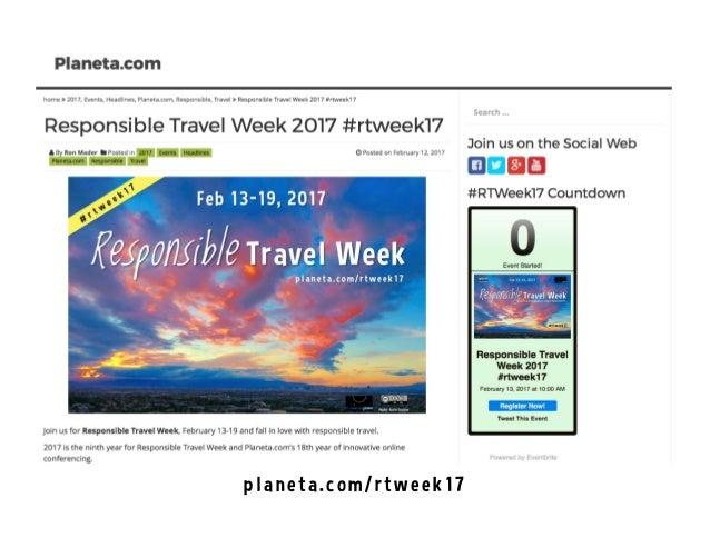 Responsible Travel Week, February 13-19 #rtweek17 Slide 3