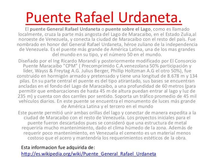 Puente Rafael Urdaneta.      El puente General Rafael Urdaneta o puente sobre el Lago, como es llamado localmente, cruza l...
