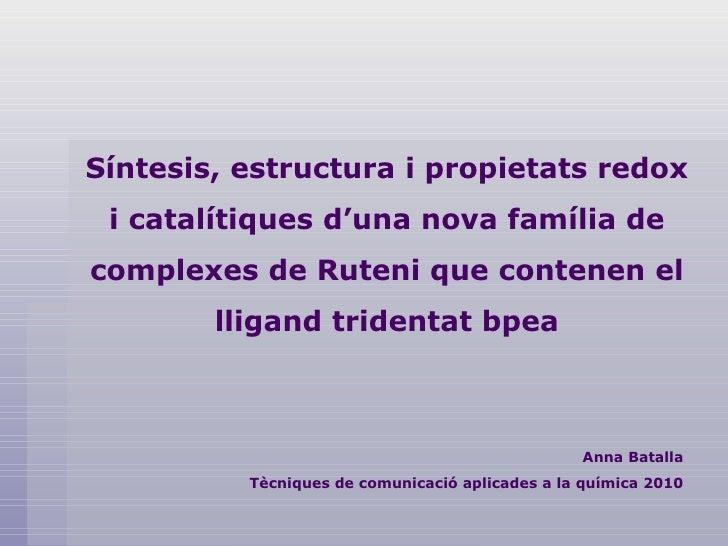 Síntesis, estructura i propietats redox i catalítiques d'una nova família de complexes de Ruteni que contenen el lligand t...