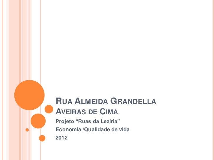 """RUA ALMEIDA GRANDELLAAVEIRAS DE CIMAProjeto """"Ruas da Lezíria""""Economia /Qualidade de vida2012"""
