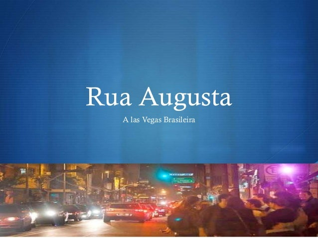 S Rua Augusta A las Vegas Brasileira