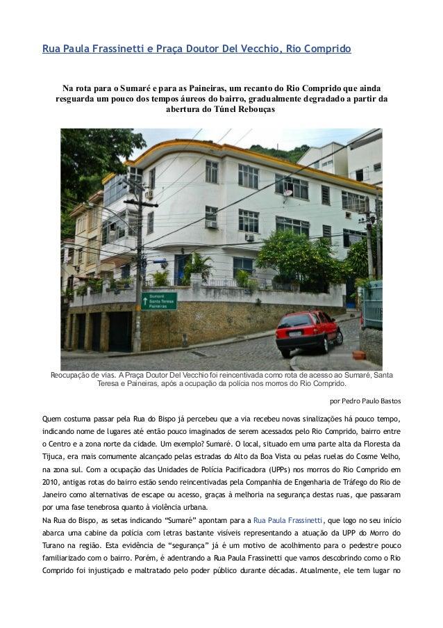 Rua Paula Frassinetti e Praça Doutor Del Vecchio, Rio Comprido     Na rota para o Sumaré e para as Paineiras, um recanto d...