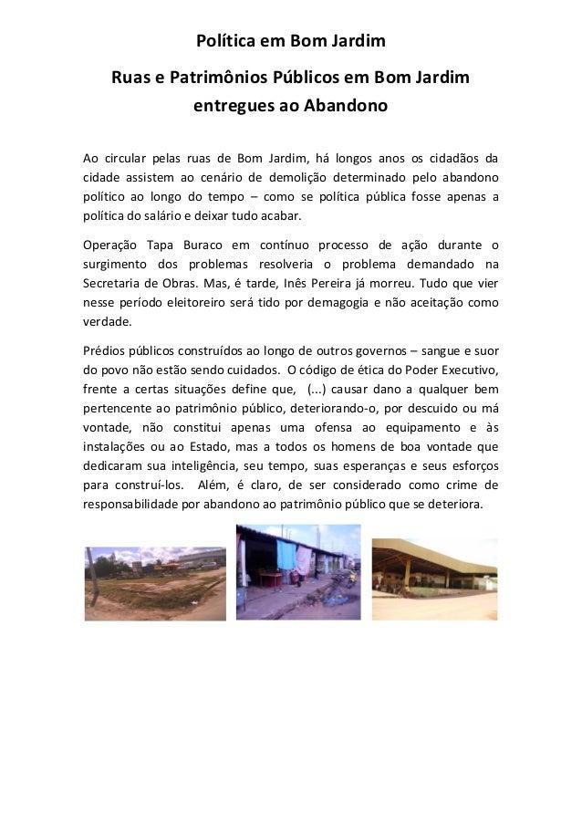 Política em Bom Jardim Ruas e Patrimônios Públicos em Bom Jardim entregues ao Abandono Ao circular pelas ruas de Bom Jardi...