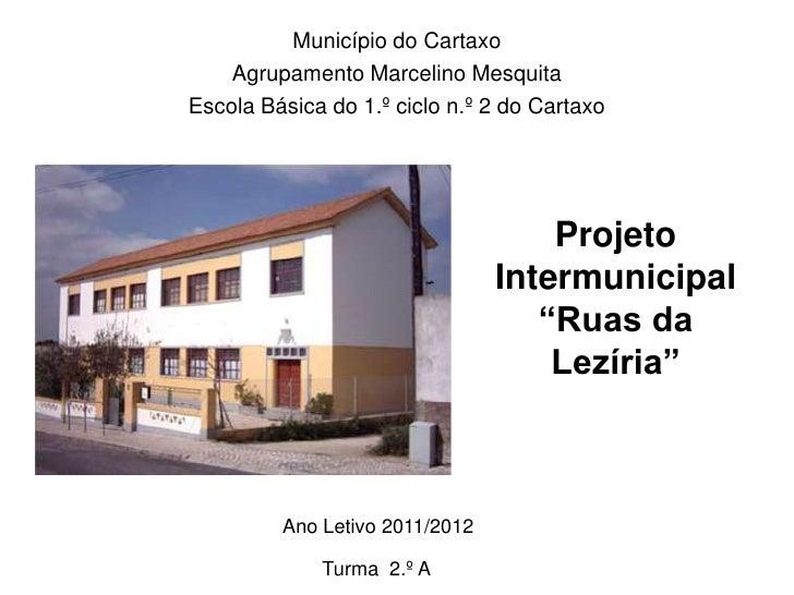 Município do Cartaxo    Agrupamento Marcelino MesquitaEscola Básica do 1.º ciclo n.º 2 do Cartaxo                         ...