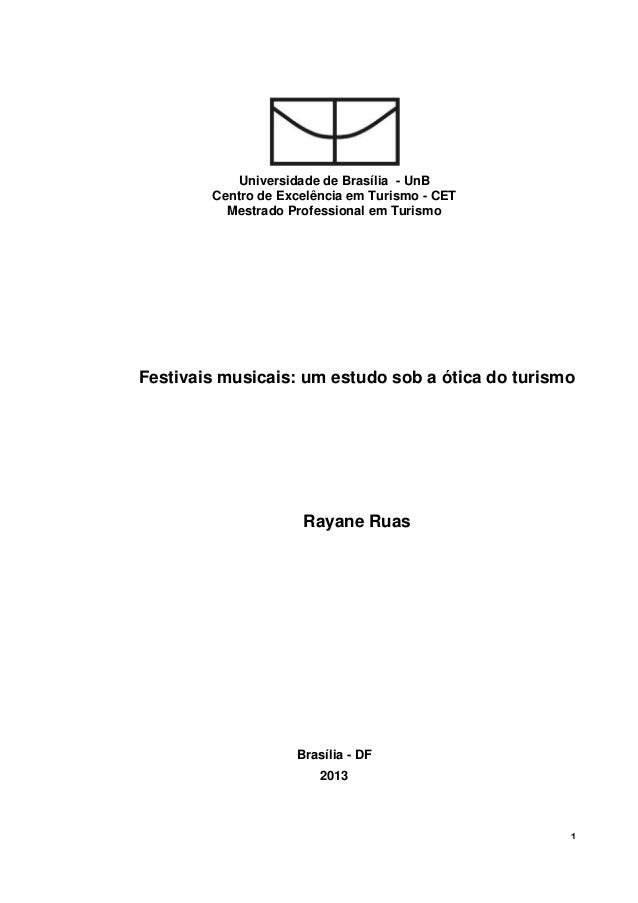 1  Universidade de Brasília - UnB  Centro de Excelência em Turismo - CET  Mestrado Professional em Turismo  Festivais musi...
