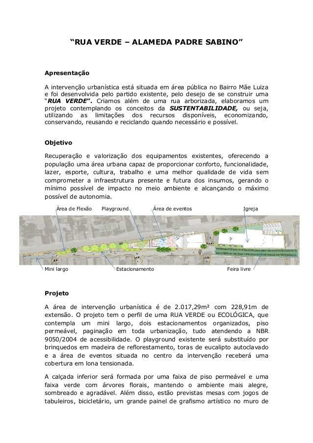 """""""RUA VERDE – ALAMEDA PADRE SABINO""""ApresentaçãoA intervenção urbanística está situada em área pública no Bairro Mãe Luizae ..."""