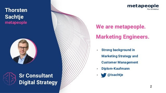 Sr Consultant Digital Strategy Thorsten Sachtje metapeople • Strong background in Marketing Strategy and Customer Manageme...