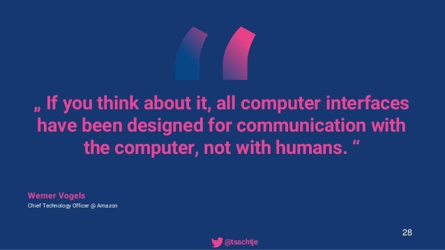 """"""" If you think about it, all computer interfaces have been designed for communication with the computer, not with humans. ..."""