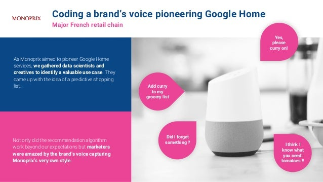 Coding a brand's voice pioneering Google Home Major French retail chain Not only did the recommendation algorithm work bey...