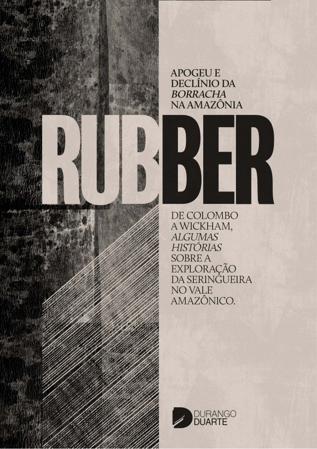 Rubber: Apogeu e declínio da borracha na Amazônia Slide 1