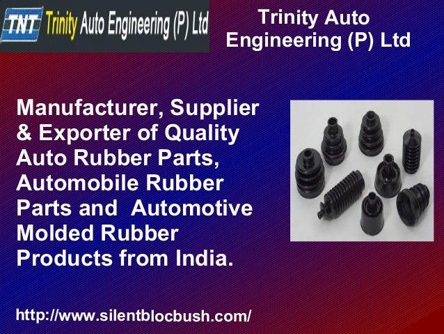 Trinity Auto Engineering (P) Ltd http://www.silentblocbush.com/ Manufacturer, Supplier & Exporter of Quality Auto Rubber P...