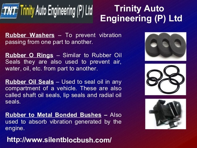 Trinity Auto Engineering (P) Ltd http://www.silentblocbush.com/ Rubber Washers – To prevent vibration passing from one par...
