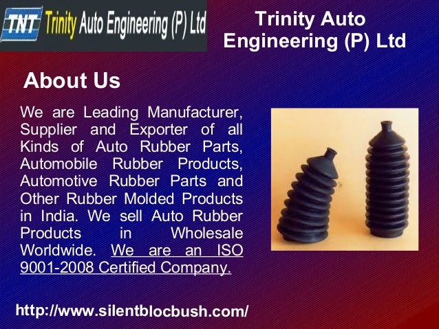 Trinity Auto Engineering (P) Ltd http://www.silentblocbush.com/ About Us We are Leading Manufacturer, Supplier and Exporte...