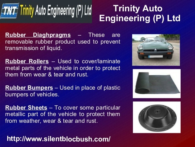 Trinity Auto Engineering (P) Ltd http://www.silentblocbush.com/ Rubber Diaghpragms – These are removable rubber product us...