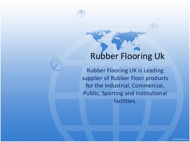 Rubber Flooring Uk Rubber Flooring UK is Leading supplier of Rubber Floor products for the Industrial, Commercial, Public,...