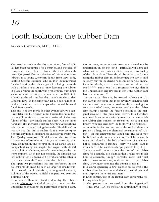 226 Endodontics  10 Tooth Isolation: the Rubber Dam ARNALDO CASTELLUCCI, M.D., D.D.S.  The need to work under dry conditio...