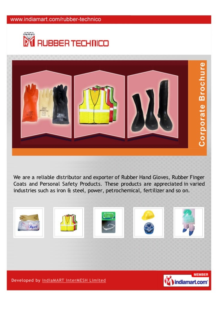 We are a reliable distributor and exporter of Rubber Hand Gloves, Rubber FingerCoats and Personal Safety Products. These p...